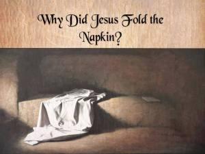 jesus and folded napkin