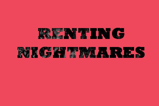 RENTING-NIGHTMARES