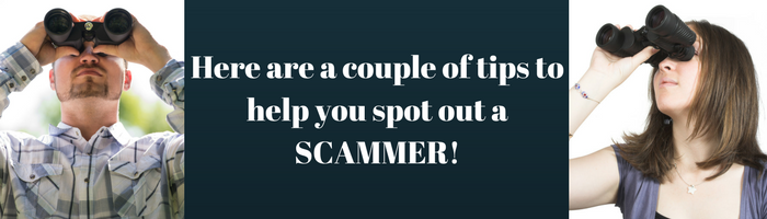 Here are a Couple of Tips to help you spot out a SCAMMER!.png